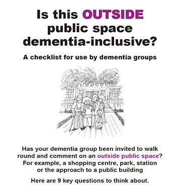 Is this OUTSIDE public space dementia-inclusive? A checklist for use by dementia groups