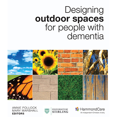 Designing Outdoor Spaces for People with Dementia ($49.95)