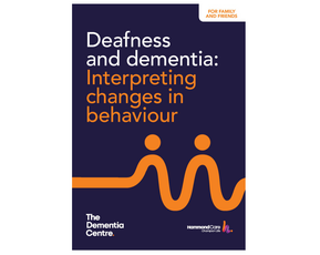 Deafness and dementia: an information booklet for family and friends
